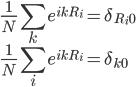 \displaystyle \frac{ 1 }{ N } \sum_k e^{ i k R_i } = \delta_{ R_i 0 } \\ \displaystyle \frac{ 1 }{ N } \sum_i e^{ i k R_i } = \delta_{ k 0 }