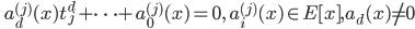 \displaystyle \qquad a^{(j)}_d (x) t_j^d + \dots + a^{(j)}_0 (x) = 0, \quad a^{(j)}_i (x) \in E [x ], a_d (x) \neq 0