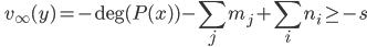 \displaystyle \qquad v_\infty (y) = -\mathrm{deg} (P(x) ) - \sum_j m_j + \sum_i n_i \geq -s