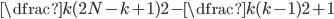 \dfrac{k(2N-k+1)}{2}  - \dfrac{k(k-1)}{2} + 1
