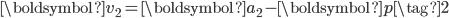 \displaystyle \boldsymbol{v}_2 = \boldsymbol{a}_2 - \boldsymbol{p} \tag{2}