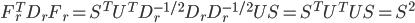 F_r^T D_r F_r = S^T U^T  D_r^{-1/2} D_r D_r^{-1/2} U S  = S^T U^T U S = S^2