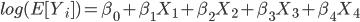 log(E[Y_i]) = \beta_0 + \beta_1X_1 + \beta_2X_2 + \beta_3X_3 + \beta_4X_4