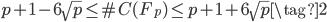 p+1 - 6 \sqrt{p} \le \#C(F_p) \le p+1 + 6 \sqrt{p} \tag{2}