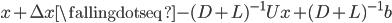 x + \Delta x \fallingdotseq - (D+L)^{-1}Ux + (D+L)^{-1}b