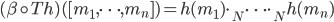 (\beta \circ Th)( [m_{1}, \dots, m_{n}] ) = h(m_{1}) \cdot_{N} \dots \cdot_{N} h(m_{n})