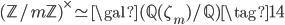 (\mathbb{Z}/m\mathbb{Z})^\times \simeq \gal(\mathbb{Q}(\zeta_m)/\mathbb{Q}) \tag{14}