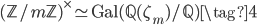 (\mathbb{Z}/m\mathbb{Z})^\times \simeq \mathrm{Gal}(\mathbb{Q}(\zeta_m)/\mathbb{Q}) \tag{4}