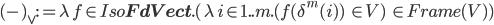 (\mbox{-})_{\vee} := \lambda\,f \in Iso{\bf FdVect}.(\, \lambda\, i \in 1..m. ( f( \delta^m(i) ) \:\:\in V)\:\:\in Frame(V))