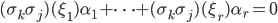 (\sigma_k \sigma_j)(\xi_1) \alpha_1 + \cdots + (\sigma_k \sigma_j)(\xi_{r}) \alpha_{r} = 0