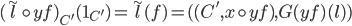 (\widetilde{l} \circ yf)_{C'}(1_{C'}) = \widetilde{l}(f) = ( ( C', x \circ yf), G(yf)(l))