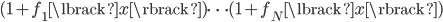 (1 + f_{1}\lbrack x \rbrack) \dots (1 + f_{N}\lbrack x \rbrack)