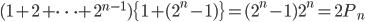 (1+2+\cdots+2^{n-1})\{1+(2^n-1)\}=(2^n-1)2^n=2P_n