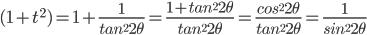 (1+t^2)=1+\frac{1}{tan^22\theta}=\frac{1+tan^22\theta}{tan^2 2\theta}=\frac{cos^22\theta}{tan^22\theta}=\frac{1}{sin^22\theta}