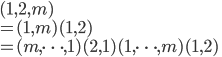 (1, 2, m)\\ = (1, m)(1, 2)\\ = (m, \cdots, 1)(2, 1)(1, \cdots, m)(1, 2)