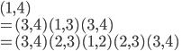 (1, 4) \\ = (3, 4)(1, 3)(3,4)\\ = (3, 4)(2, 3)(1, 2)(2, 3)(3, 4)
