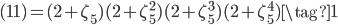 (11) = (2+\zeta_5)(2+\zeta_5^2)(2+\zeta_5^3)(2+\zeta_5^4) \tag{1}