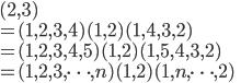 (2, 3) \\ = (1, 2, 3, 4)(1, 2)(1, 4, 3,  2)\\ = (1, 2, 3, 4, 5)(1, 2)(1, 5, 4, 3, 2)\\ =  (1, 2, 3,\cdots, n)(1, 2)(1, n,\cdots, 2)