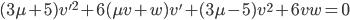 (3 \mu + 5) {v'}^2 + 6(\mu v + w) v' + (3 \mu - 5) v^2 + 6vw = 0