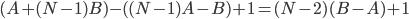(A + (N-1)B) - ((N-1)A - B) + 1 = (N-2)(B - A) + 1
