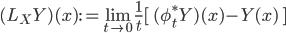 (L_X Y)(x) := \lim_{t \to 0}\frac{1}{t}[\; (\phi_t^* Y)(x) - Y(x) \;]