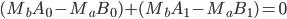 (M_{b}A_{0} - M_{a}B_{0}) + (M_{b}A_{1} - M_{a}B_{1}) = 0