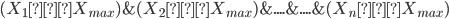(X_1≦X_{max})\&(X_2≦X_{max})\&....\&....\&(X_n≦X_{max})