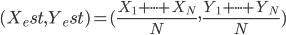 (X_est,Y_est)=(\frac{X_1+\cdot\cdot\cdot+X_N}{N},\frac{Y_1+\cdot\cdot\cdot+Y_N}{N})