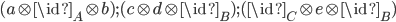 (a     \otimes \id_A \otimes b) ; (c     \otimes d     \otimes \id_B) ; (\id_C \otimes e     \otimes \id_B)