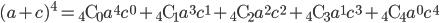 (a+c)^{4} = {}_{4}{\rm C}_{0}a^{4}c^{0} + {}_{4}{\rm C}_{1}a^{3}c^{1} + {}_{4}{\rm C}_{2}a^{2}c^{2} + {}_{4}{\rm C}_{3}a^{1}c^{3} + {}_{4}{\rm C}_{4}a^{0}c^{4}
