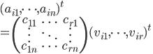 (a_{i1}, \cdots, a_{in})^t \\=\begin{pmatrix} c_{11}&\ldots&c_{r1}\\\vdots&\ddots&\vdots\\ c_{1n}&\cdots&c_{rn}\end{pmatrix} (v_{i1}, \cdots, v_{ir})^t