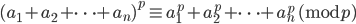 (a_1 + a_2 + \cdots + a_n)^p \equiv a_1^p + a_2^p + \cdots + a_n^p \ ( \operatorname{mod} p)