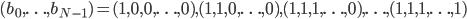 (b_0, \ldots, b_{N-1}) = (1, 0, 0, \ldots, 0), (1, 1, 0, \ldots, 0), (1, 1, 1, \ldots, 0), \ldots, (1, 1, 1, \ldots, 1)