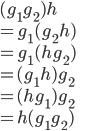 (g_1g_2)h \\ =g_1(g_2h)\\ = g_1(hg_2)\\ =(g_1h)g_2\\ =(hg_1)g_2\\ =h(g_1g_2)