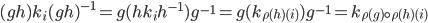 (gh) k_i (gh)^{-1} = g (h k_i h^{-1}) g^{-1} = g(k_{\rho(h)(i)})g^{-1} = k_{\rho(g)\circ\rho(h)(i)}