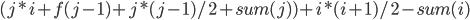 (j*i + f(j-1) + j*(j-1)/2 + sum(j)) + i*(i+1)/2 - sum(i)