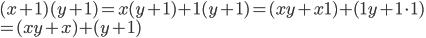 (x + 1)(y + 1) = x(y + 1) + 1(y + 1) = (xy + x1) + (1y + 1\cdot 1) \\ = (xy + x) + (y + 1)