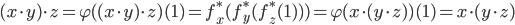 (x \cdot y) \cdot z = \varphi( (x \cdot y) \cdot z)(1) = f_{x}^* ( f_{y}^* ( f_{z}^* (1))) = \varphi( x \cdot (y \cdot z))(1) = x \cdot (y \cdot z)