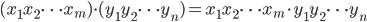 (x_1 x_2 \cdots x_m) \cdot (y_1 y_2 \cdots y_n) = x_1 x_2 \cdots x_m \cdot y_1 y_2 \cdots y_n