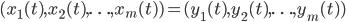 (x_1(t),x_2(t),\ldots, x_m(t)) = (y_1(t), y_2(t),\ldots, y_m(t))