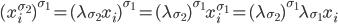 (x_i^{\sigma_2})^{\sigma_1} = (\lambda_{\sigma_2} x_i)^{\sigma_1} = (\lambda_{\sigma_2})^{\sigma_1} x_i^{\sigma_1} = (\lambda_{\sigma_2})^{\sigma_1} \lambda_{\sigma_1} x_i