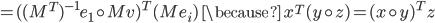 = ( (M^T)^{-1}e_1 \circ Mv)^T(Me_i) \quad \because \  x^T(y \circ z) = (x \circ y)^T z