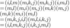= (i, l, m)(m, k, j)(m, k, j)(i, m, l)\\ = (m, l)(m, i)(m, j)(m,k)(m, j)\\(m, k)(m, i)(m, l)\\ = (m, k, j, i, l)(m, l, i, k, j)\\ = (i, l, m, k, j)(i, k, j, m, l)
