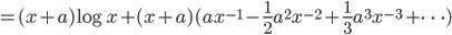 = (x+a)\log{x} + (x+a)(ax^{-1} - \frac{1}{2}a^2x^{-2} + \frac{1}{3}a^3x^{-3} + \cdots)