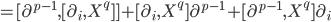 = [ \partial^{p-1},  [ \partial_i, X^q ]  ] + [ \partial_i, X^q ] \partial^{p-1} + [ \partial^{p-1}, X^q ] \partial_i