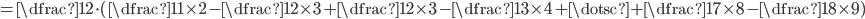 = \dfrac{1}{2} \cdot ( \dfrac{1}{1 \times 2} - \dfrac{1}{2 \times 3} + \dfrac{1}{2 \times 3} - \dfrac{1}{3 \times 4}+\dotsc +\dfrac{1}{7 \times 8} - \dfrac{1}{8 \times 9})
