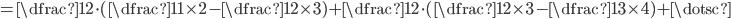= \dfrac{1}{2} \cdot ( \dfrac{1}{1 \times 2} - \dfrac{1}{2 \times 3}) + \dfrac{1}{2} \cdot ( \dfrac{1}{2 \times 3} - \dfrac{1}{3 \times 4}) +\dotsc