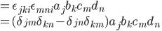 = \epsilon_{jki}\epsilon_{mni}a_j b_k c_m d_n\\ = (\delta_{jm}\delta_{kn} - \delta_{jn}\delta_{km})a_j b_k c_m d_n