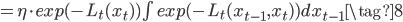 = \eta \cdot exp(-L_t(x_t))\int exp(-L_t(x_{t-1},x_t))dx_{t-1} \tag{8}