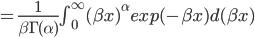 = \frac{1}{\beta \Gamma(\alpha)} \int_{0}^{\infty} (\beta x)^{\alpha} exp(-\beta x) d(\beta x)